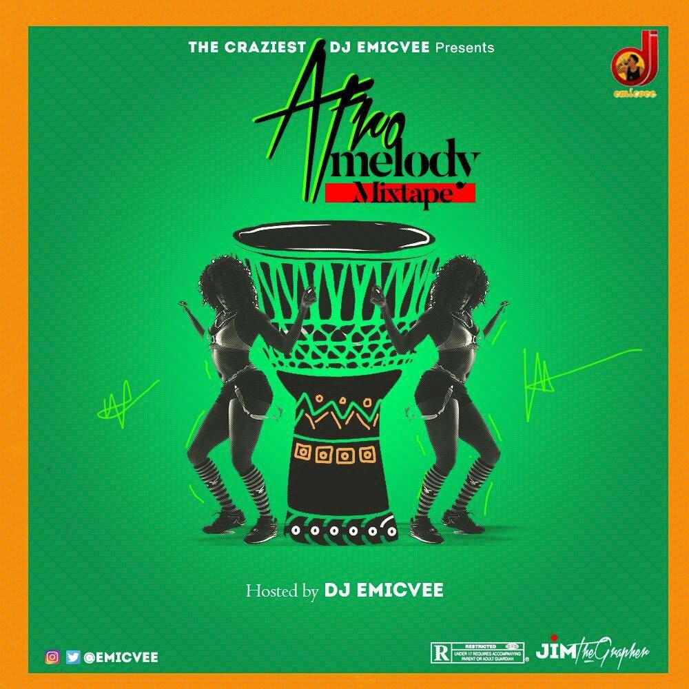 "AUDIO: DJ EmicVee – ""Afro Melody Mixtape"" – Naija Music Hub"