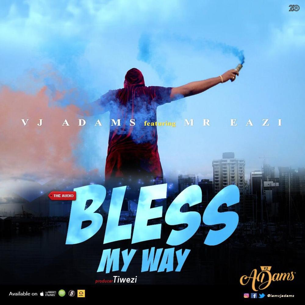 VJ Adams Mr Eazi Bless My Way