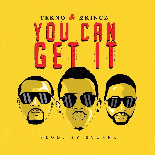 "AUDIO + VIDEO: Tekno × 2Kingz – ""You Can Get It"" – Naija Music Hub"