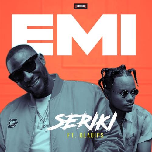 Seriki ft. Oladips – Emi
