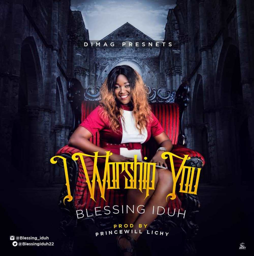 Blessing Iduh – I Worship You