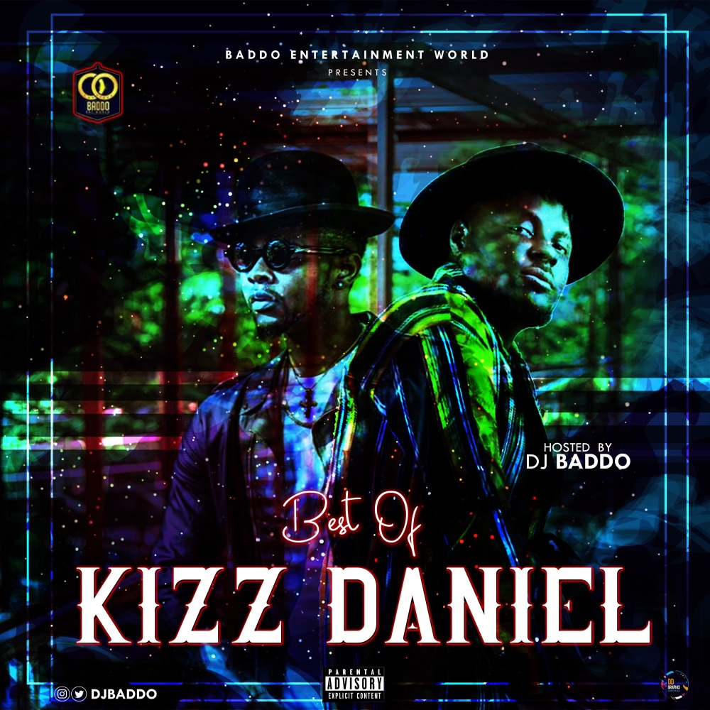 Dj Baddo Best Of Kizz Daniel Mix 0