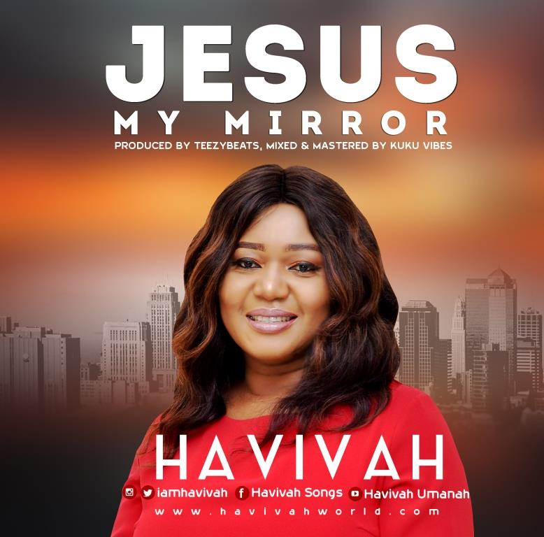 Havivah - Jesus My Mirror