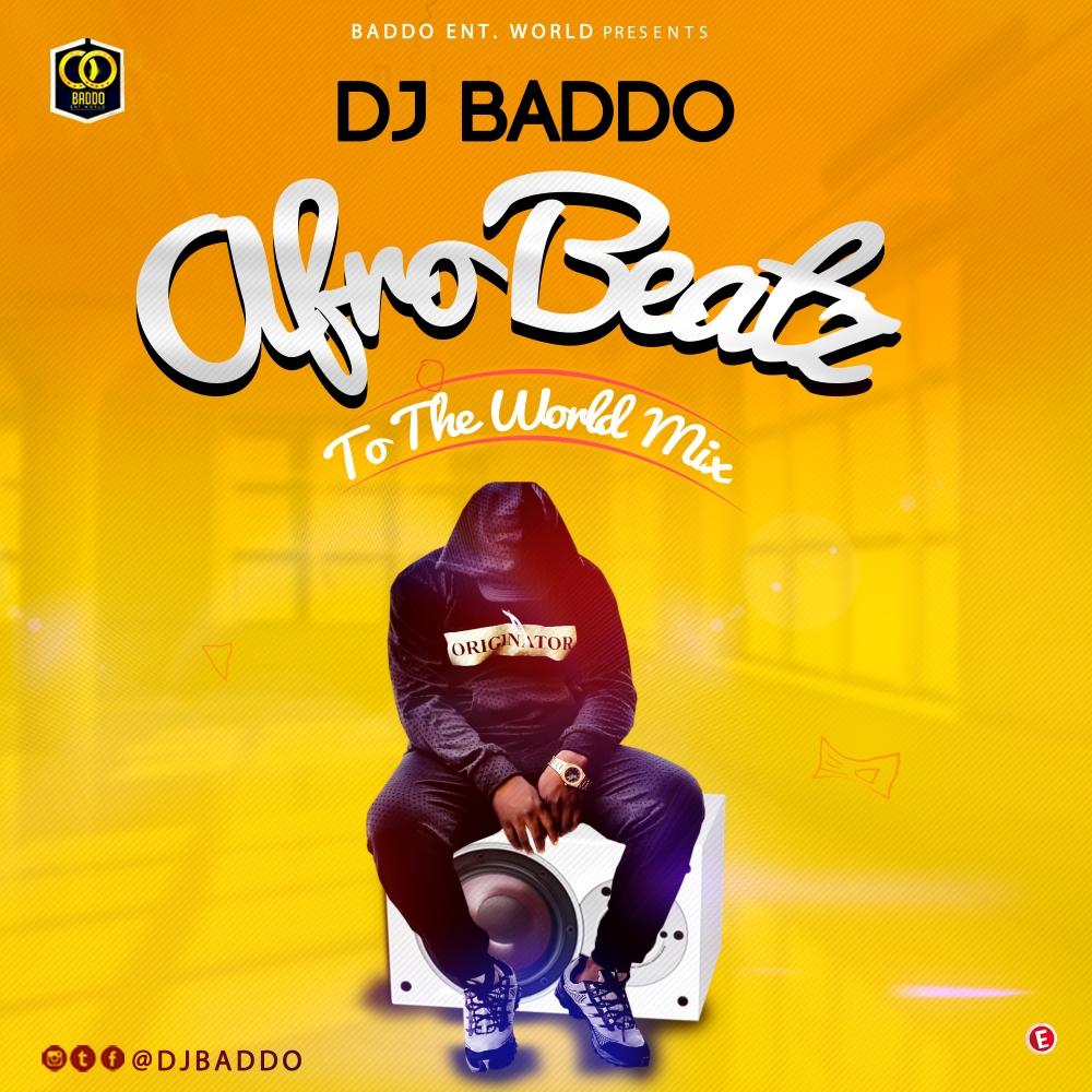Dj Baddo Afro Beatz To The World Mix