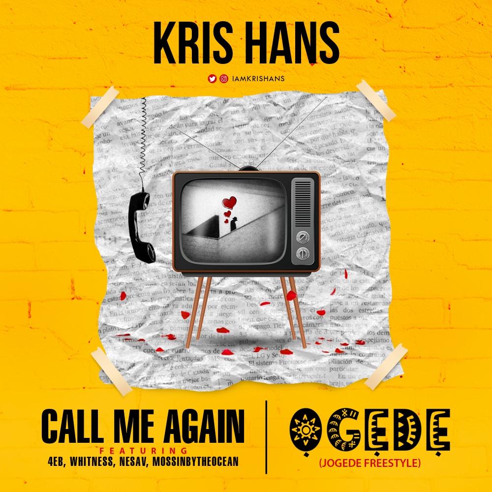 Kris Hans Ogede Call Me Again