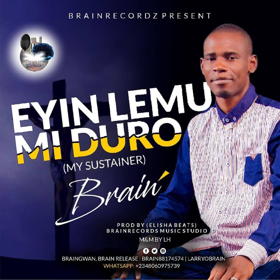 Eyin Lemu Mi Duro by Brain
