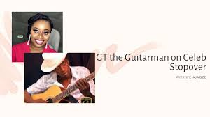 GT the Guitarman on Celeb Stopover