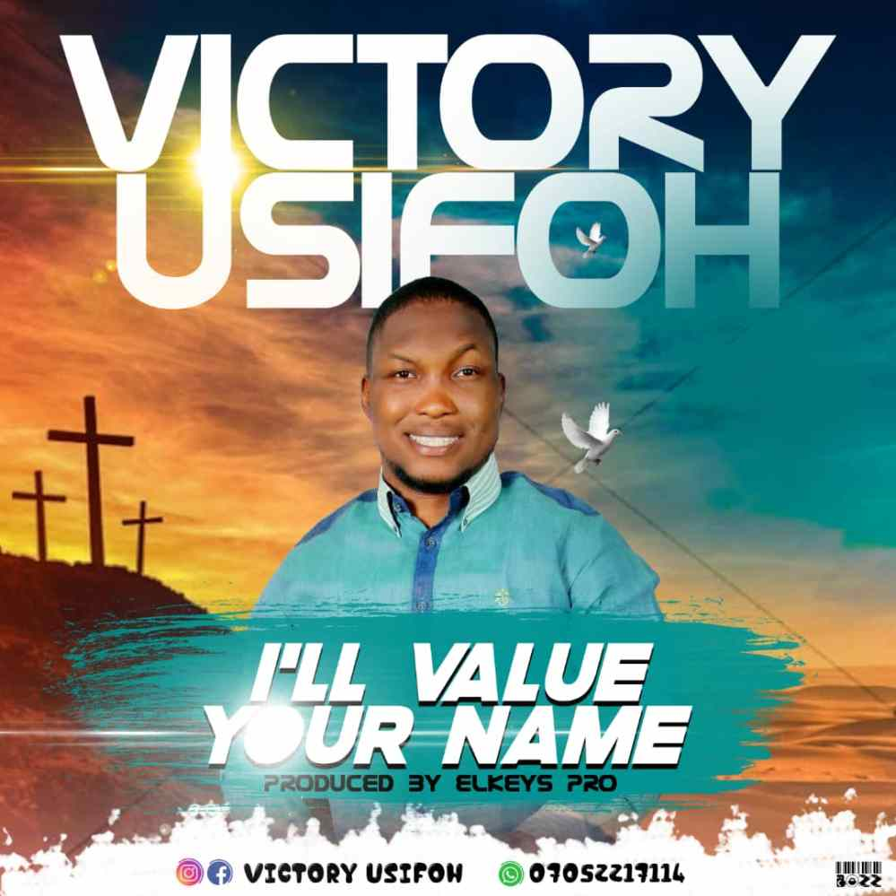 Victory Usifoh - I'll Value Your Name