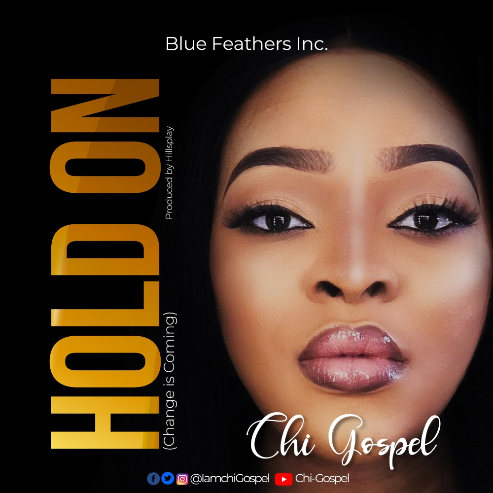 Chi-Gospel - Hold On_ Change Is Coming
