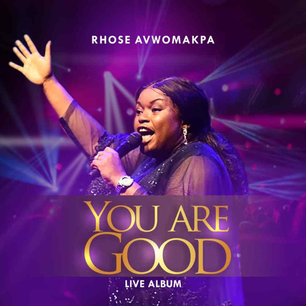 Rhose Avwomakpa - You Are Good (Live)