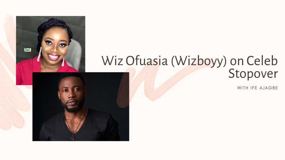 Wiz Ofuasia on Celeb Stopover YouTube