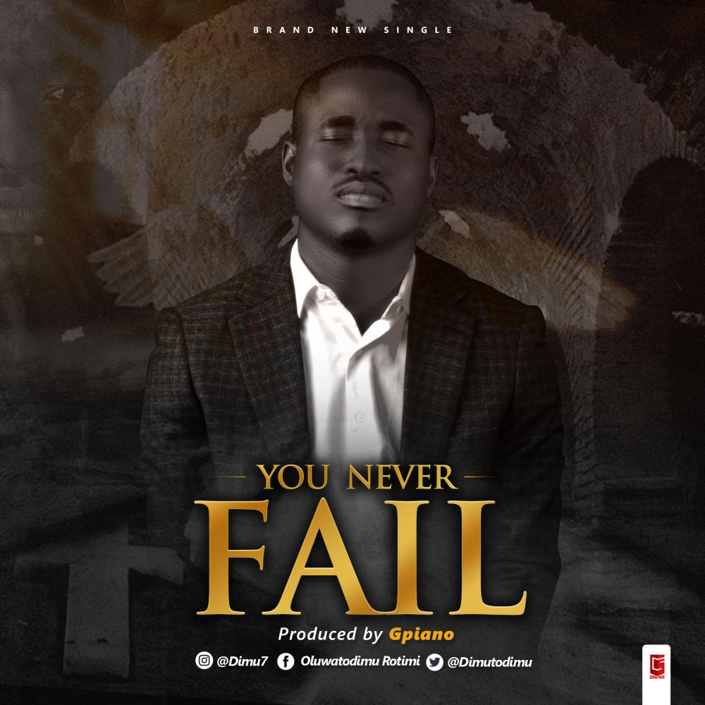 Oluwatodimu Rotimi - You Never Fail