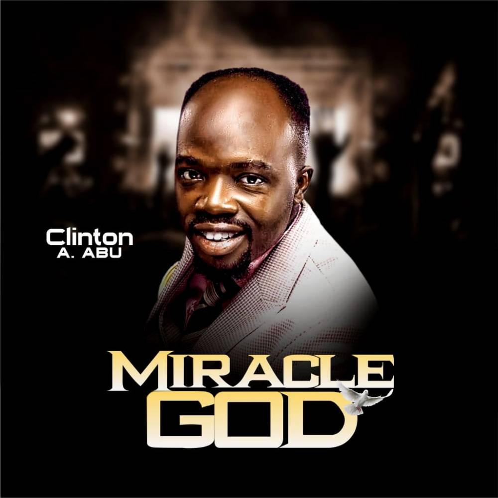 Clinton A. Abu - Miracle GOD Artwork