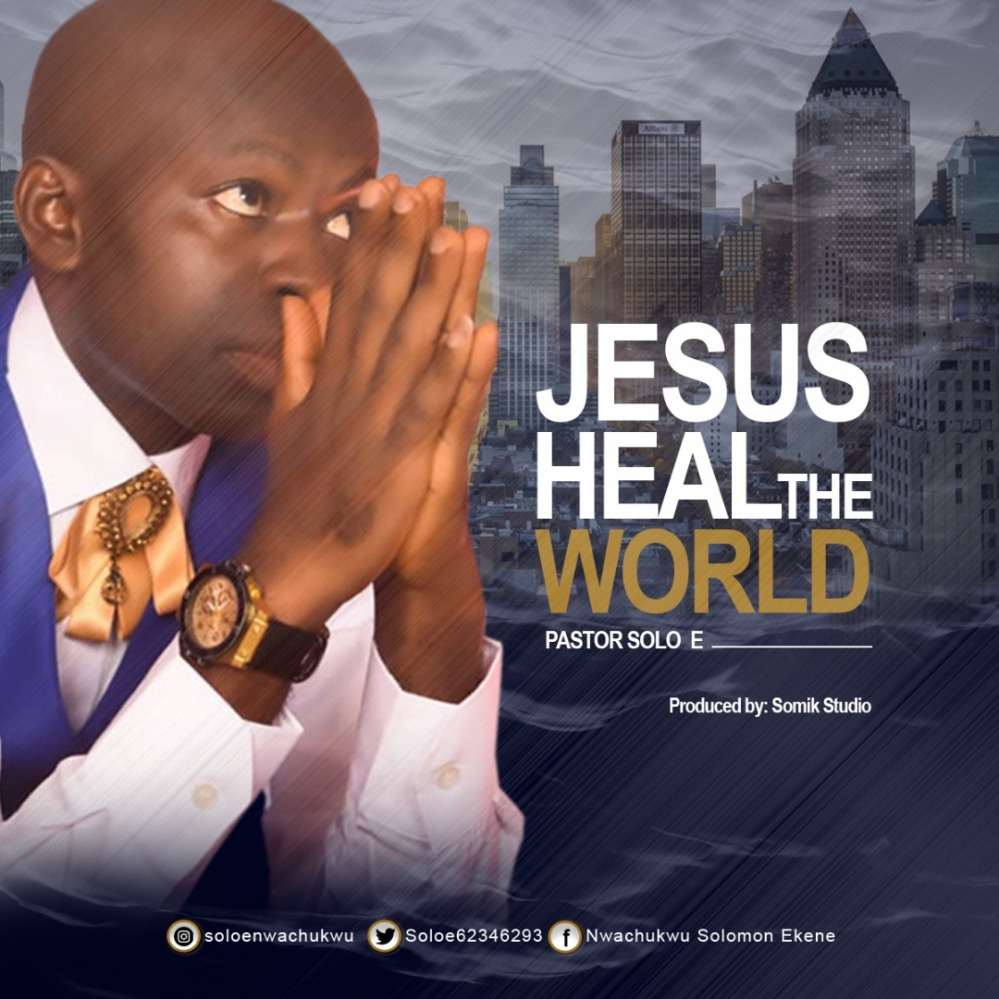 Heal The World by Pst Solo E