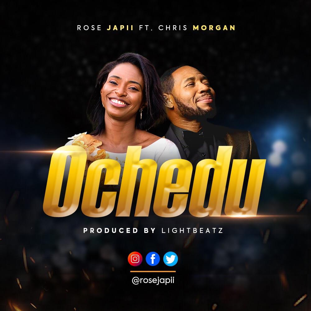 Ochedu by Rose Japii ft Chris Morgan