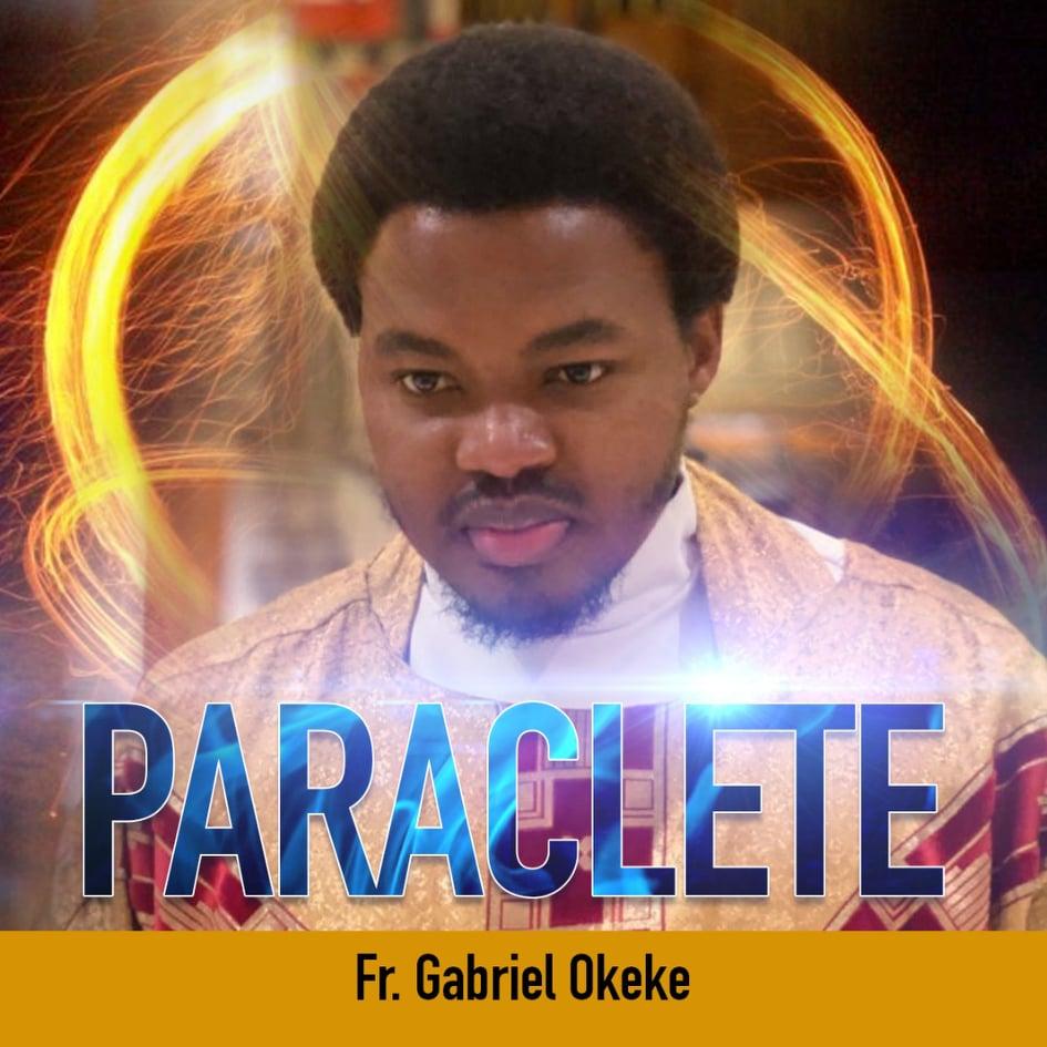 Paraclete by Fr. Gabriel Okeke